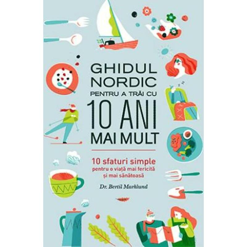 Ghidul nordic pentru a trai cu 10 ani mai mult; Bertil Marklund