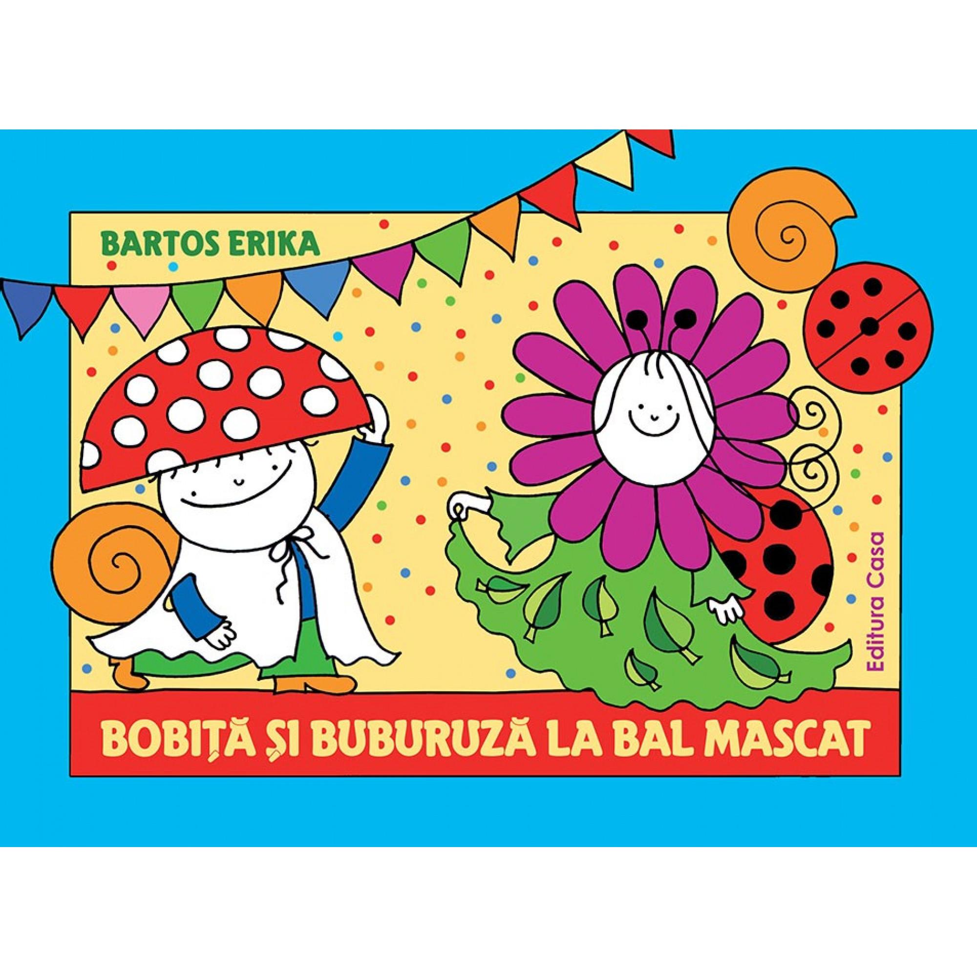 Bobiță și Buburuză la bal mascat; Erika Bartos