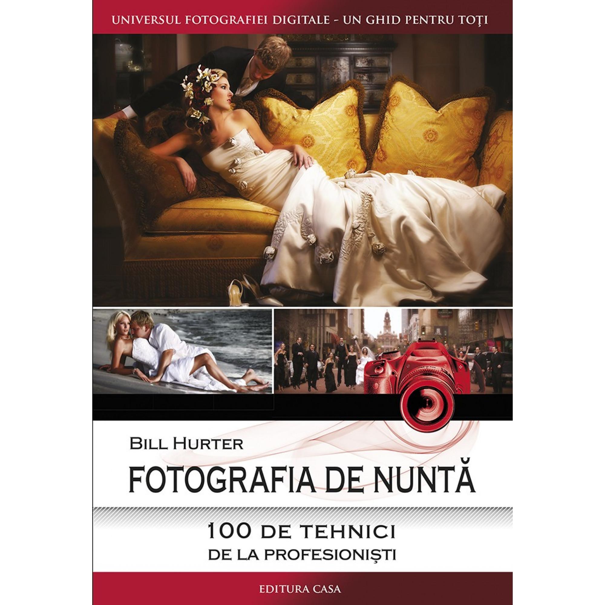 Fotografia de nuntă - 100 de tehnici de la profestionişti