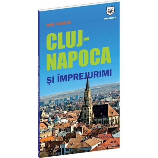Ghid turistic Cluj-Napoca și împrejurimi