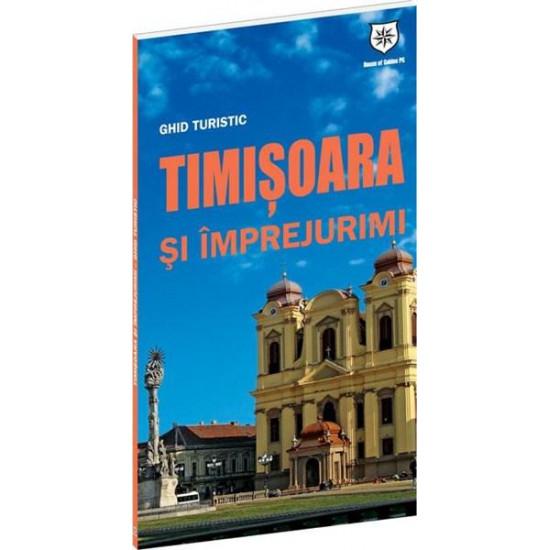 Ghid turistic Timișoara și împrejurimi