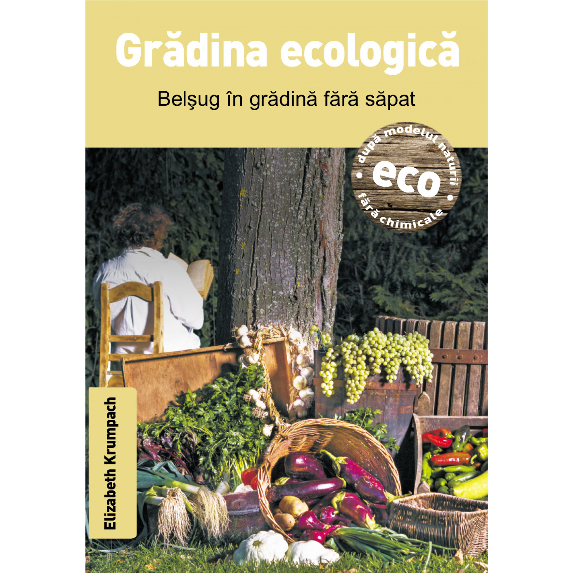 Grădina ecologică - Belşug in grădină fără săpat