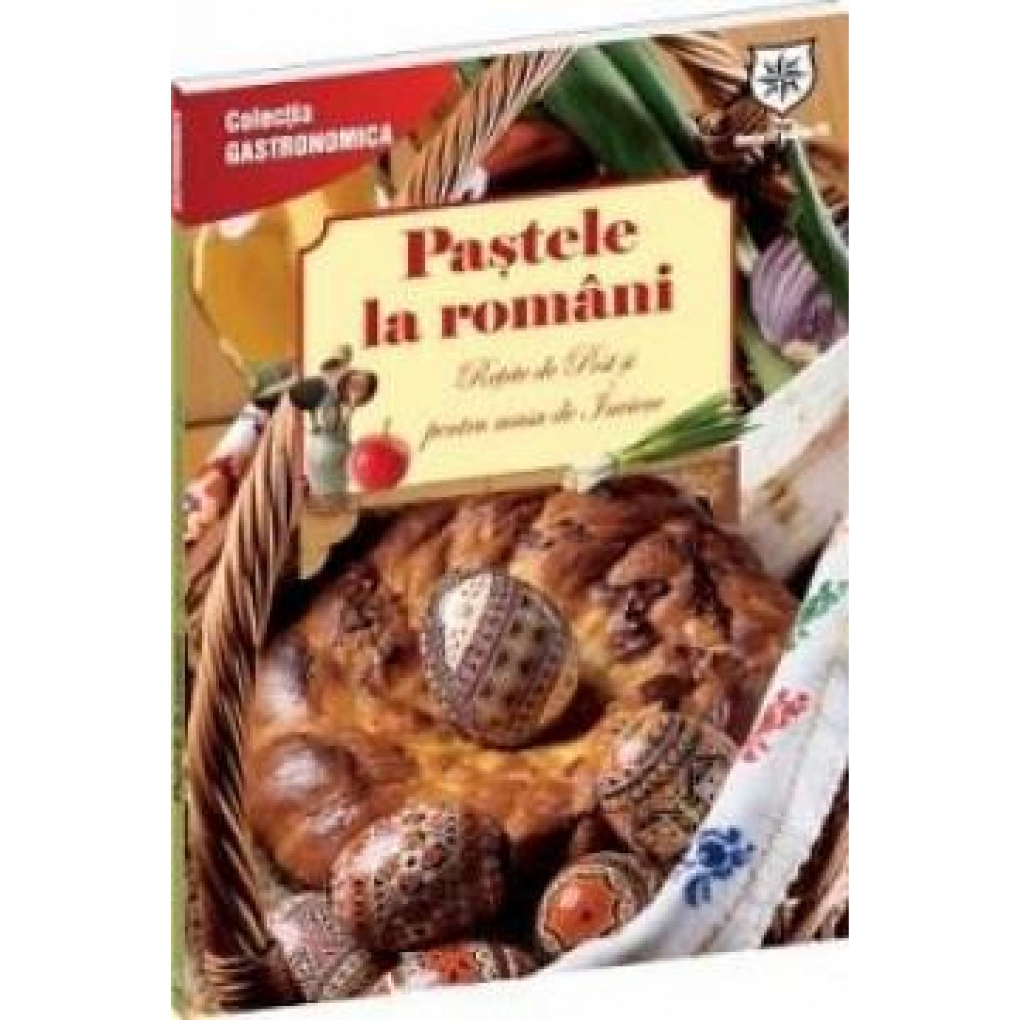 Paștele la români. Rețete de post pentru masa de Înviere. Ed. chioșc