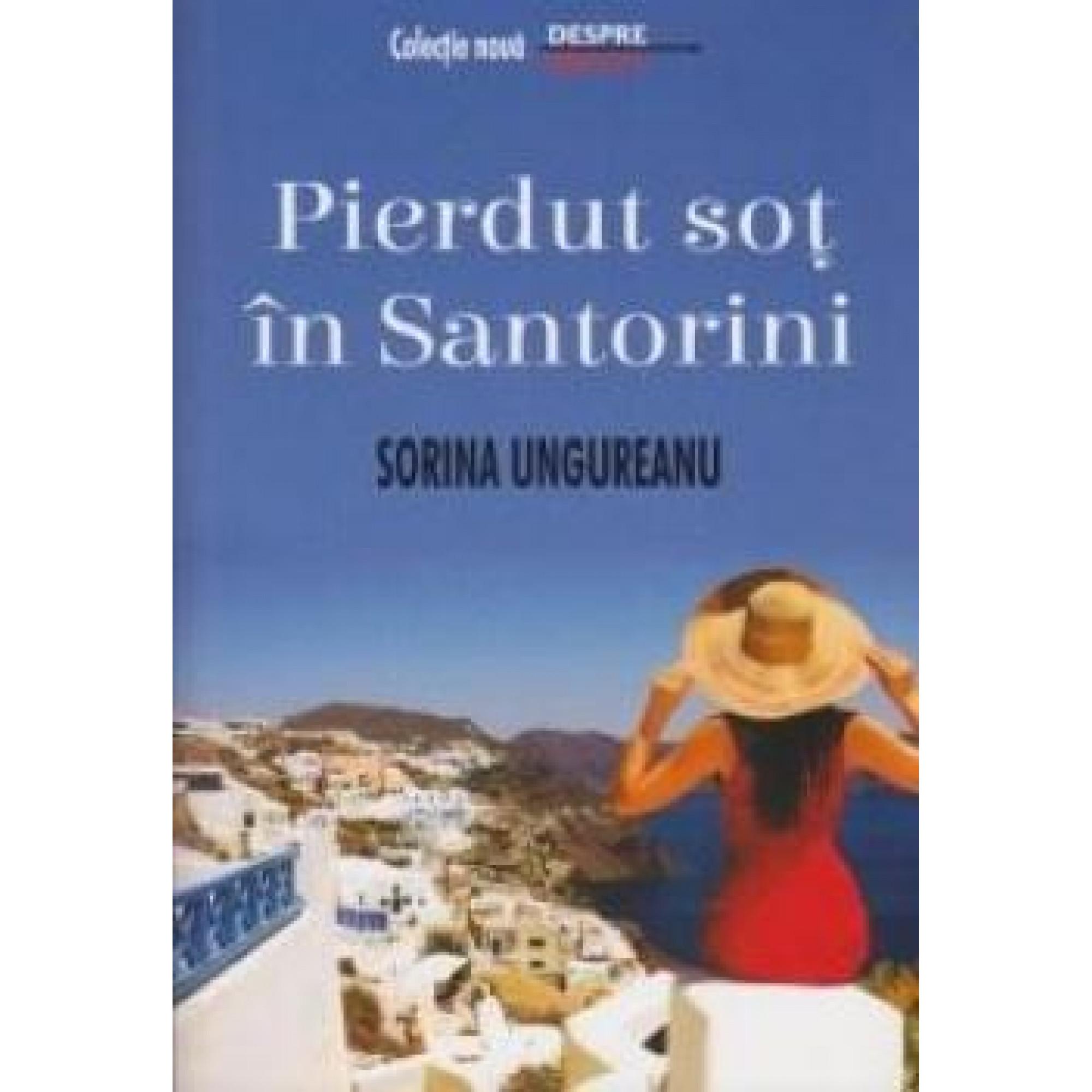 Pierdut soț în Santorini; Sorina Ungureanu
