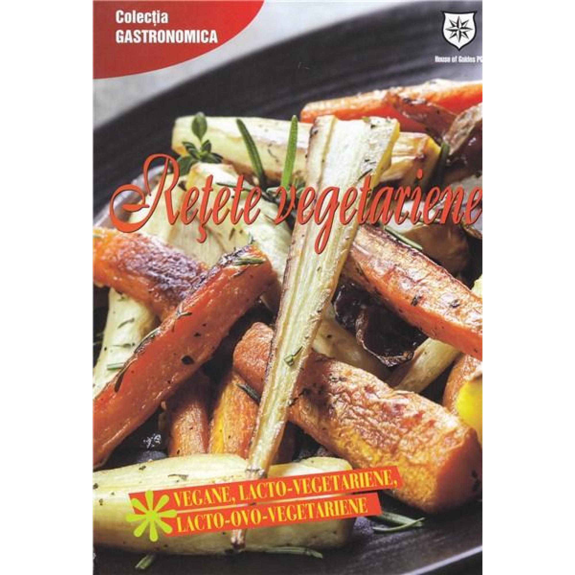 Rețete Vegetariene - Vegane, Lacto-Ovo-Vegetariene