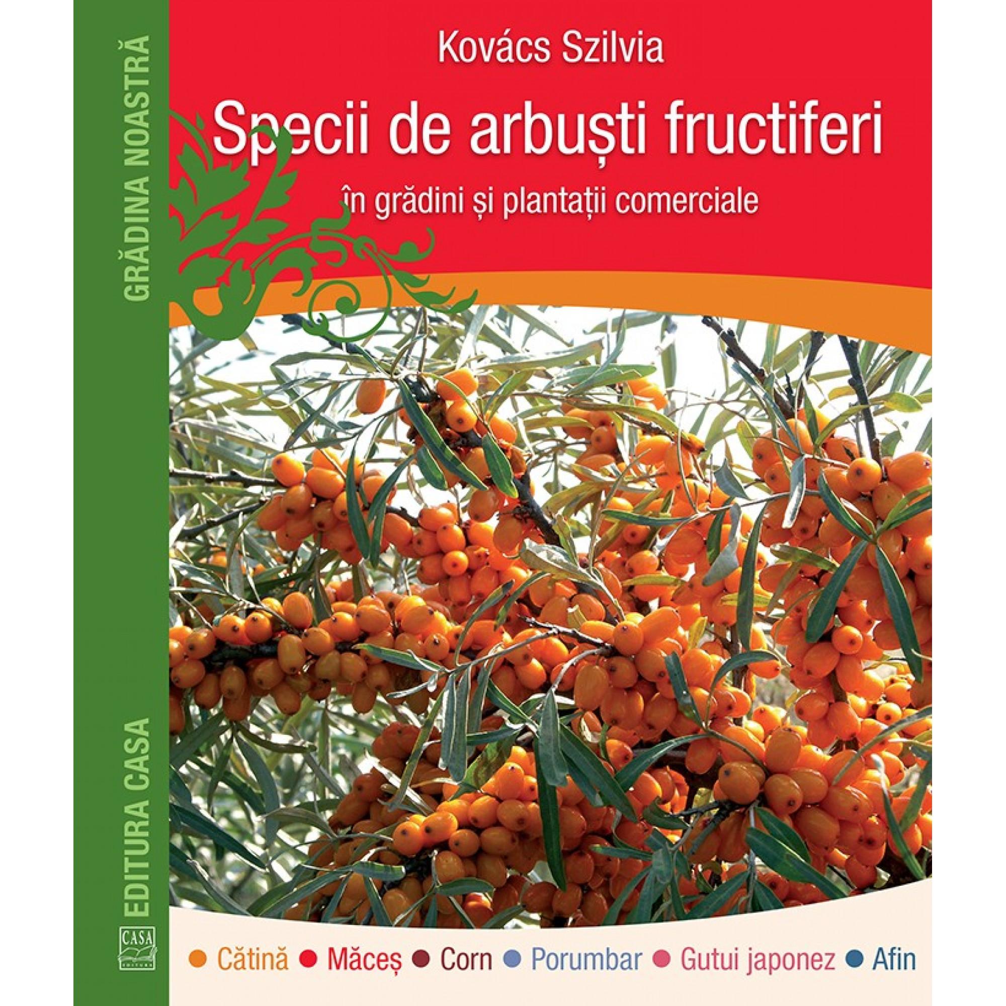 Specii de arbuşti fructiferi în grădini şi plantaţii comerciale