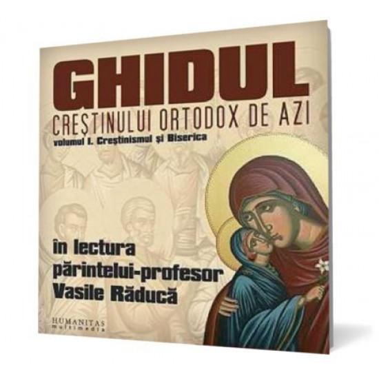 Ghidul creștinului ortodox de azi Volumul I: Creștinismul și Biserica