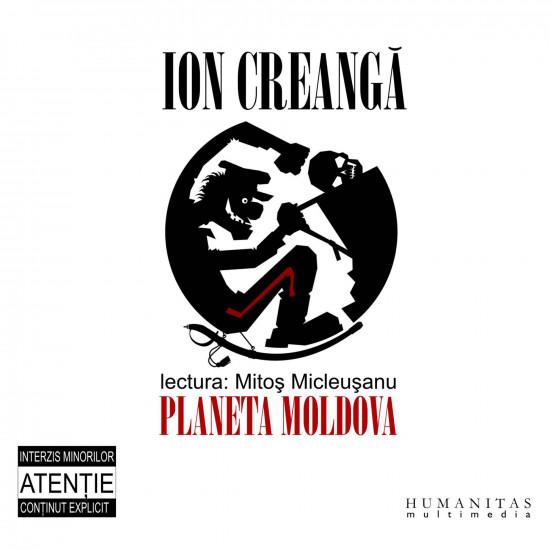 Ion Creangă în lectura lui Mitoș Micleușanu, de la Planeta Moldova