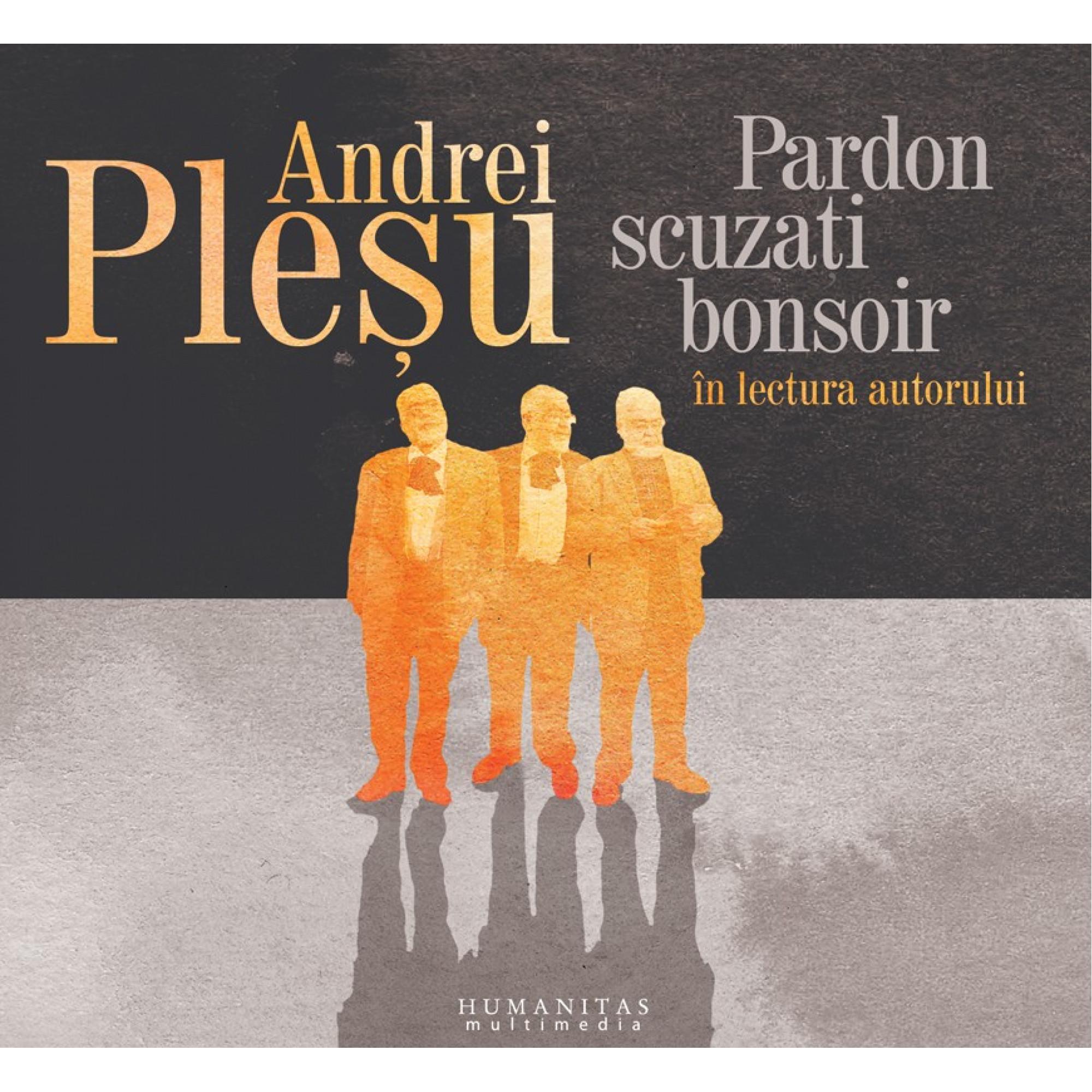 Pardon, scuzați, bonsoir; Andrei Pleșu