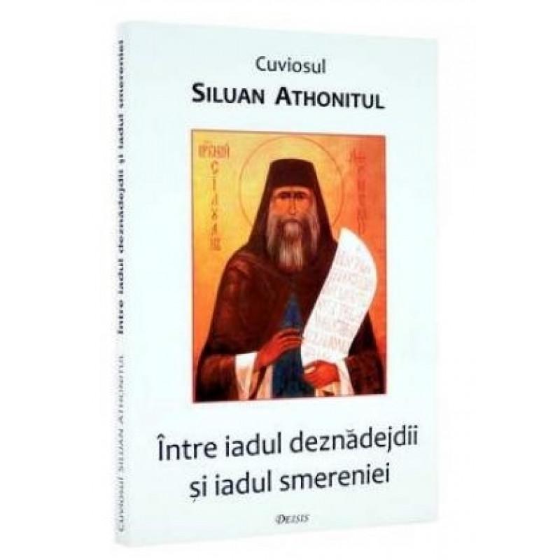 Între iadul deznădejdii și iadul smereniei; Sfântul Siluan Athonitul