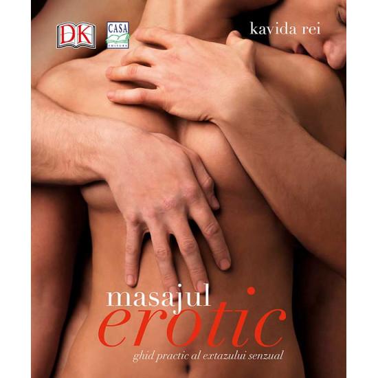 Masajul erotic: ghid practic al extazului senzual