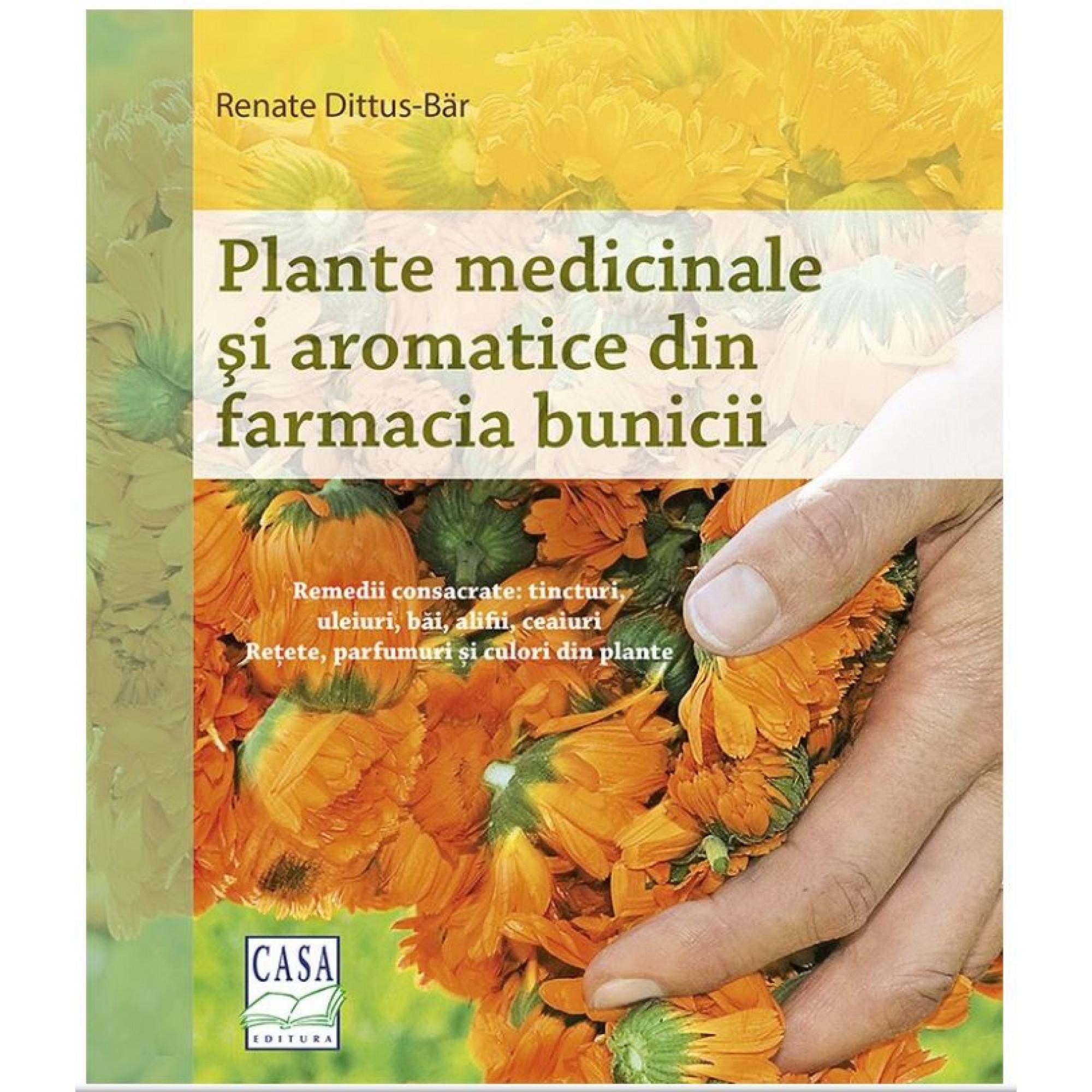 Plante medicinale și aromatice din farmacia bunicii; Renate Dittus-Bar