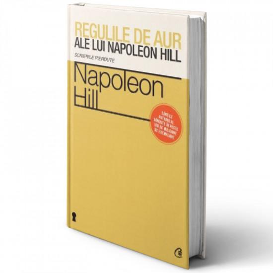 Regulile de aur ale lui Napoleon Hill. Scrierile pierdute