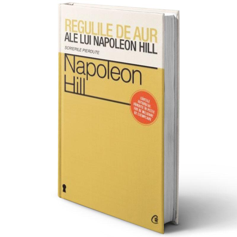 Regulile de aur ale lui Napoleon Hill. Scrierile pierdute; Napoleon Hill