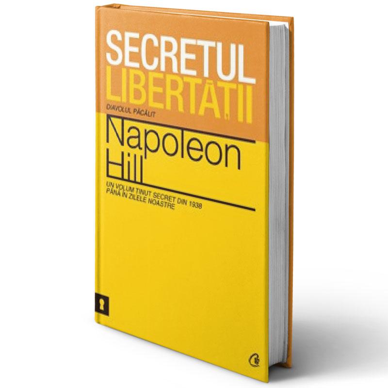 Secretul libertăţii. Diavolul păcălit; Napoleon Hill