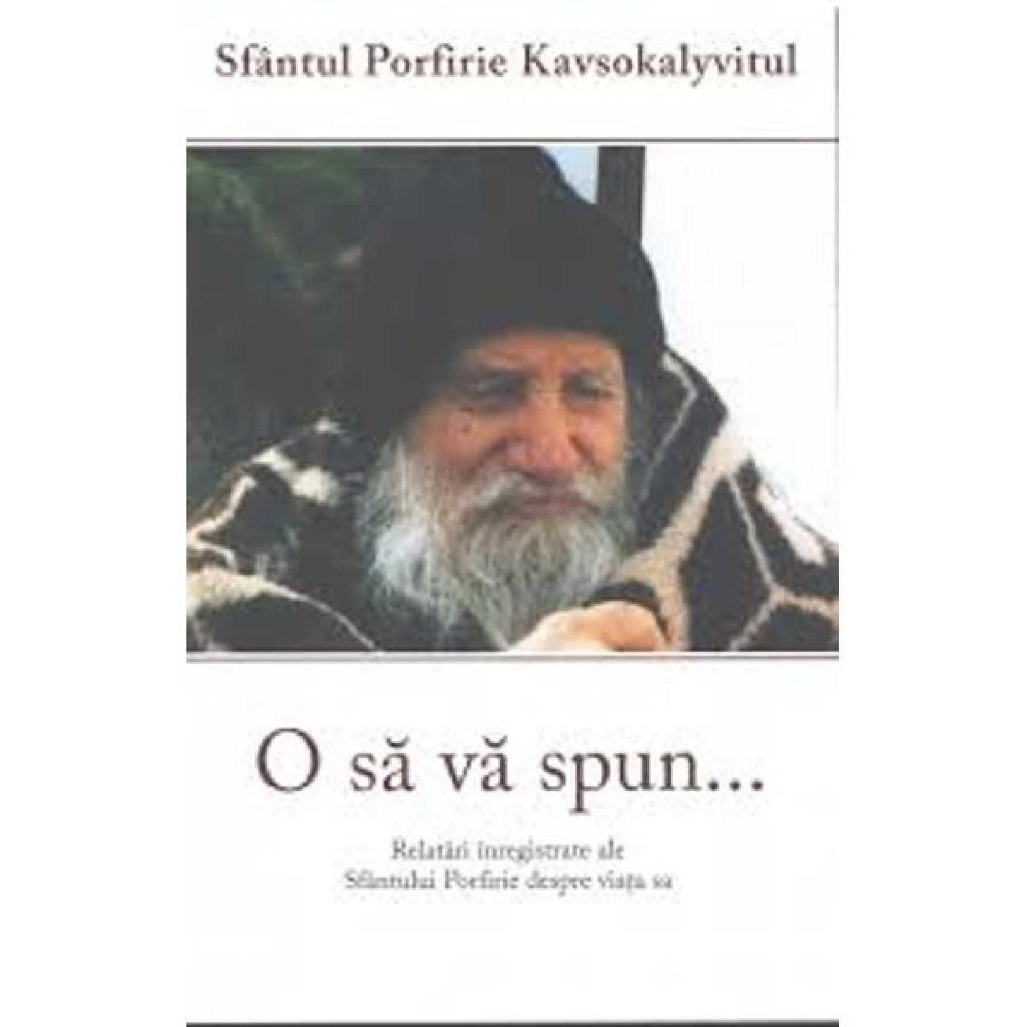 O să vă spun...; Sfântul Porfirie Kavsokalyvitul