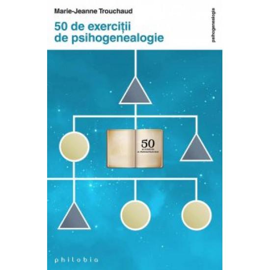 50 de exerciţii de psihogenealogie