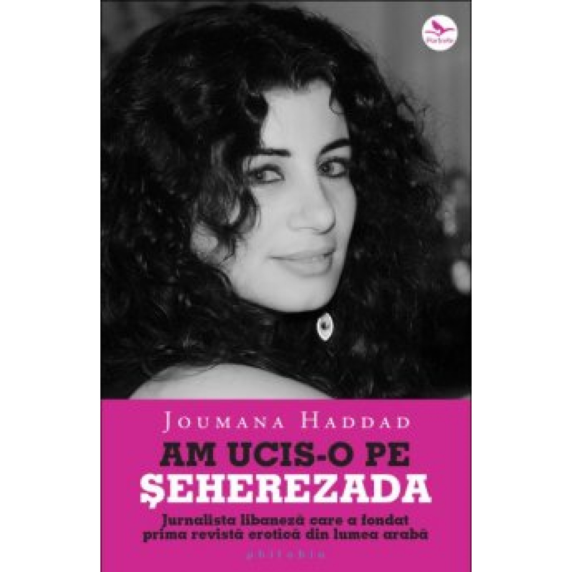 Am ucis-o pe Șeherezada; Joumana Haddad