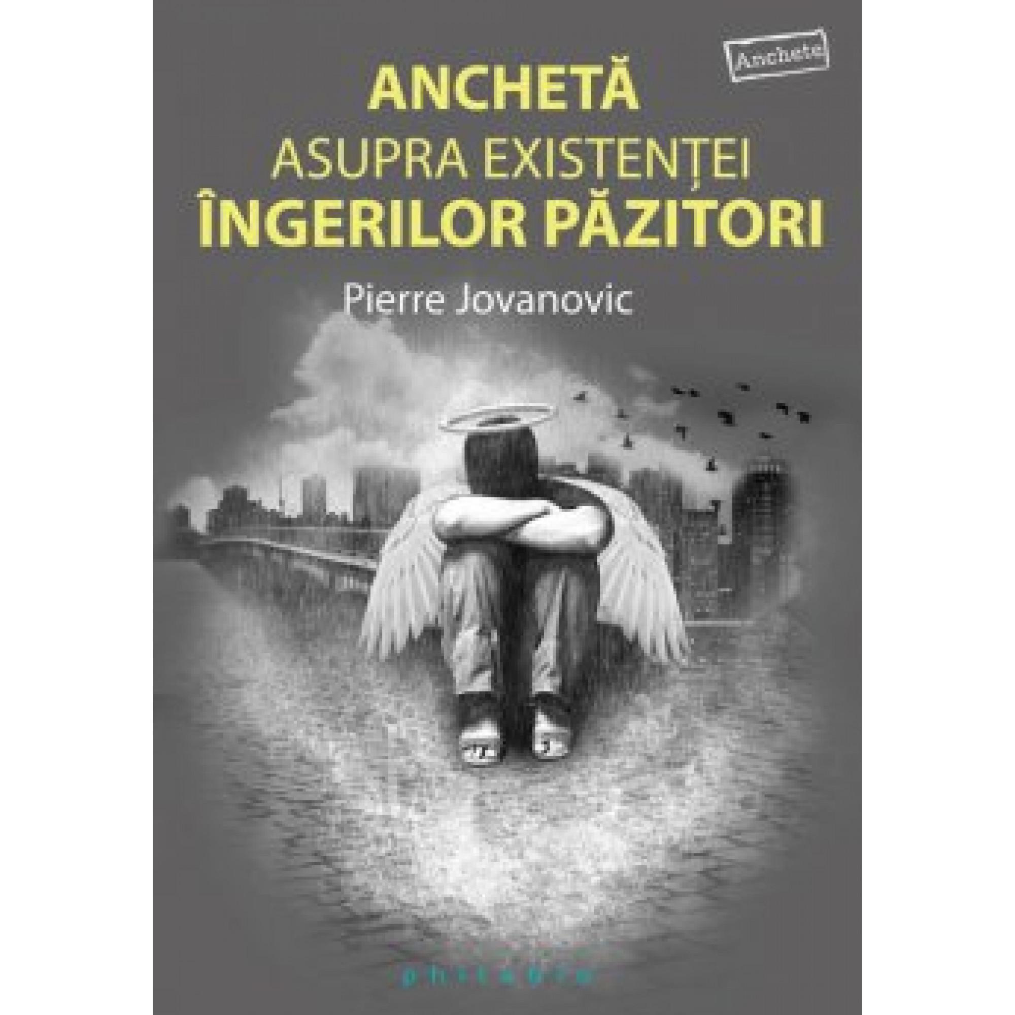 Ancheta asupra existenţei îngerilor păzitori; Pierre Jovanovic