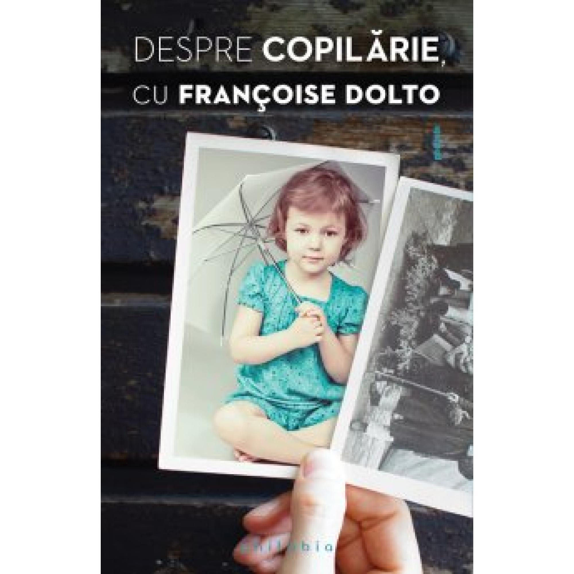 Despre copilărie; Françoise Dolto