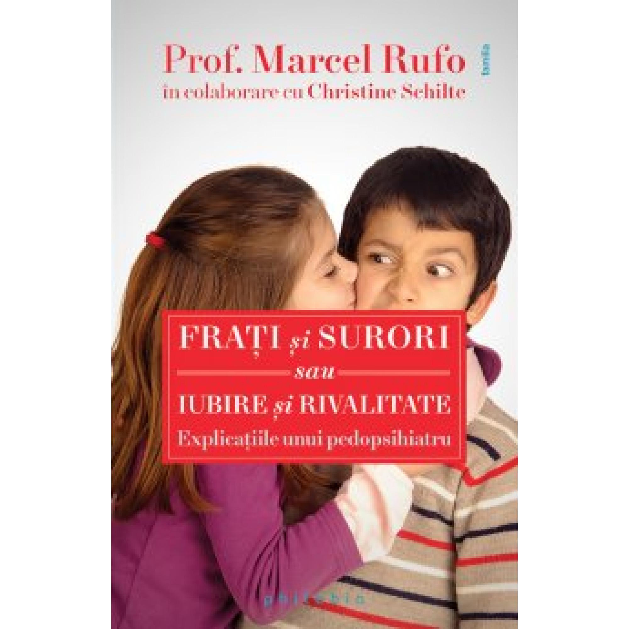 Fraţi şi surori sau iubire şi rivalitate; Marcel Rufo, Christine Schlite