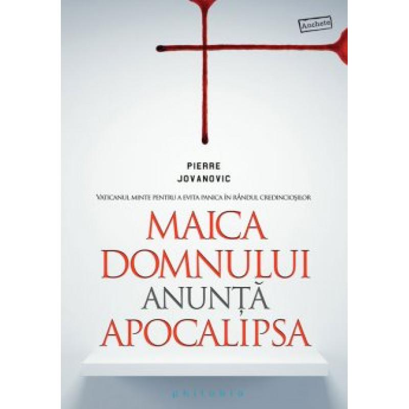 Maica Domnului anunţă Apocalipsa; Pierre Jovanovic