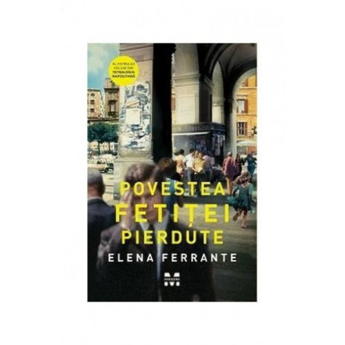 Povestea fetiței pierdute- Elena Ferrante