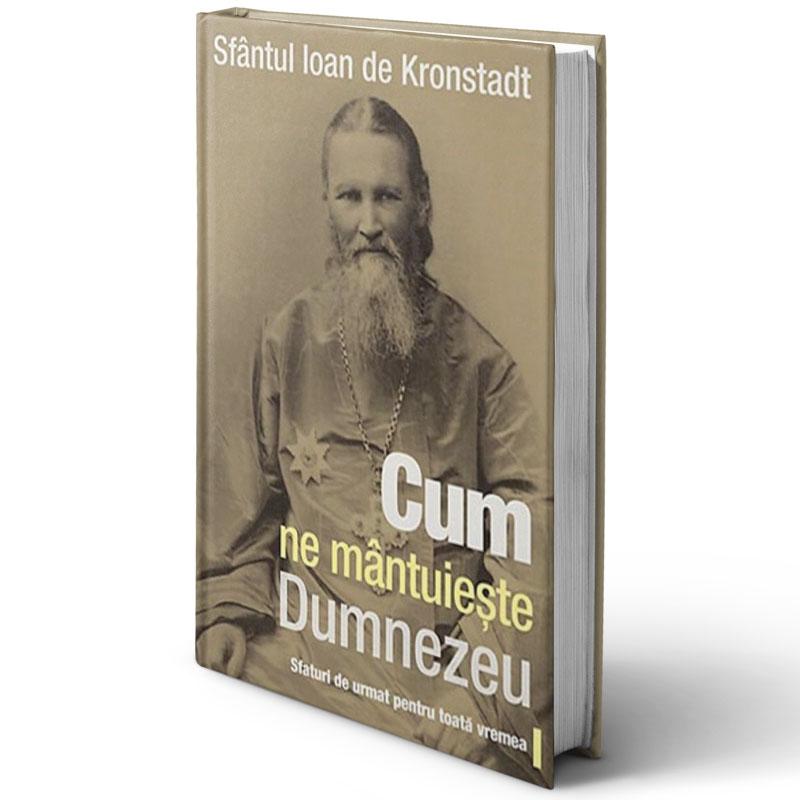 Cum ne mântuiește Dumnezeu; Sfântul Ioan de Kronstadt