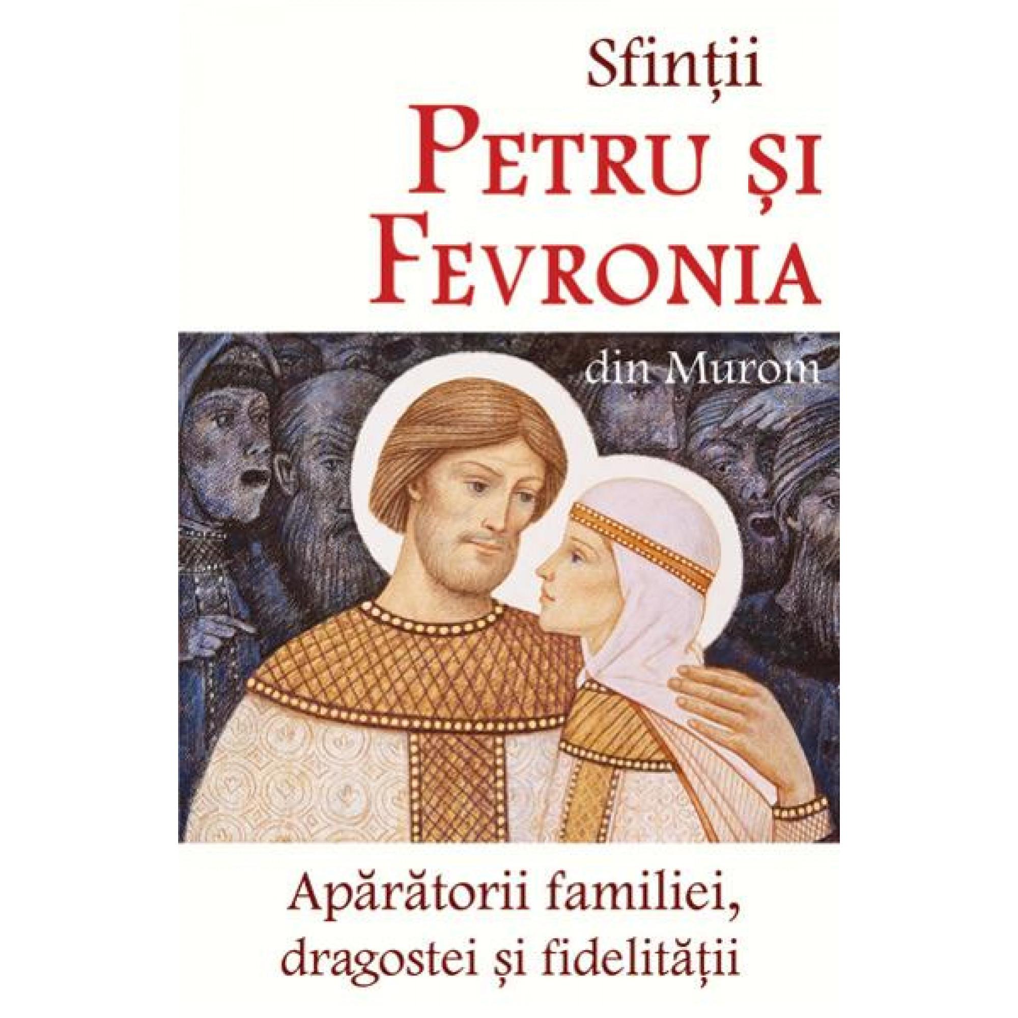 Sfinții Petru și Fevronia din Murom, apărătorii familiei, dragostei și fidelității