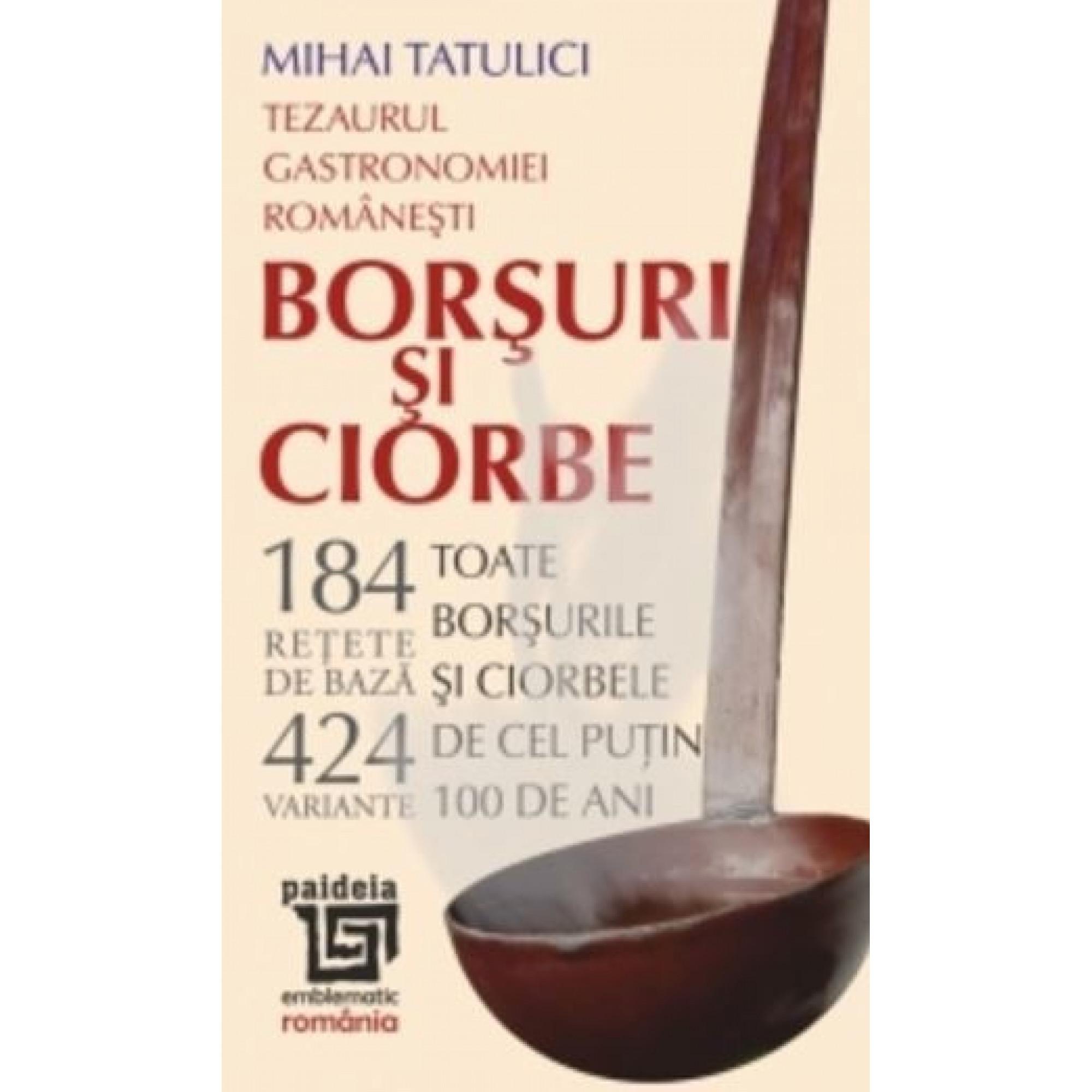 Tezaurul gastronomiei românești. Borșuri și ciorbe