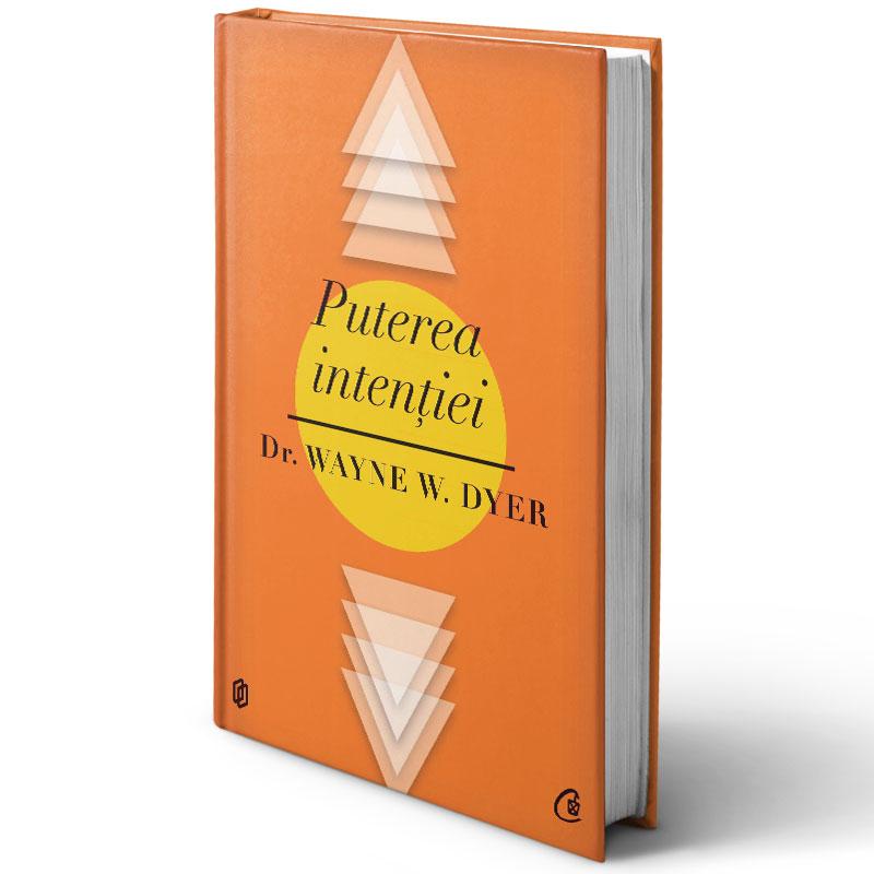 Puterea intenţiei; Wayne W. Dyer